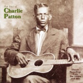 Charlie Patton - Shake It And Break It
