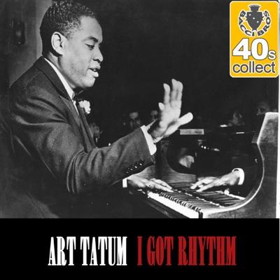 I Got Rhythm (Remastered) - Single - Art Tatum