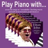 Play Piano With the Music of Elton John