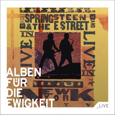 Alben für die Ewigkeit: Bruce Springsteen & the E Street Band (Live in New York City) - Bruce Springsteen