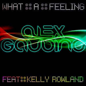What a Feeling (feat. Kelly Rowland), Pt. 1 - Single Mp3 Download