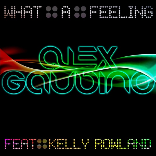What a Feeling (feat. Kelly Rowland), Pt. 1 - Single