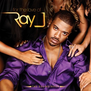 For the Love of Ray J - The Soundtrack Mp3 Download