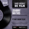 It's not for me to say (feat. Ray Conniff et son orchestre) [Mono version] - EP, Johnny Mathis