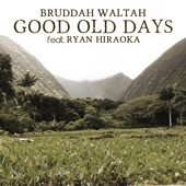 Bruddah Waltah - Good Old Days (feat. Ryan Hiraoka)