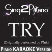 Try (Originally Performed By P!nk) [Piano Karaoke Version]