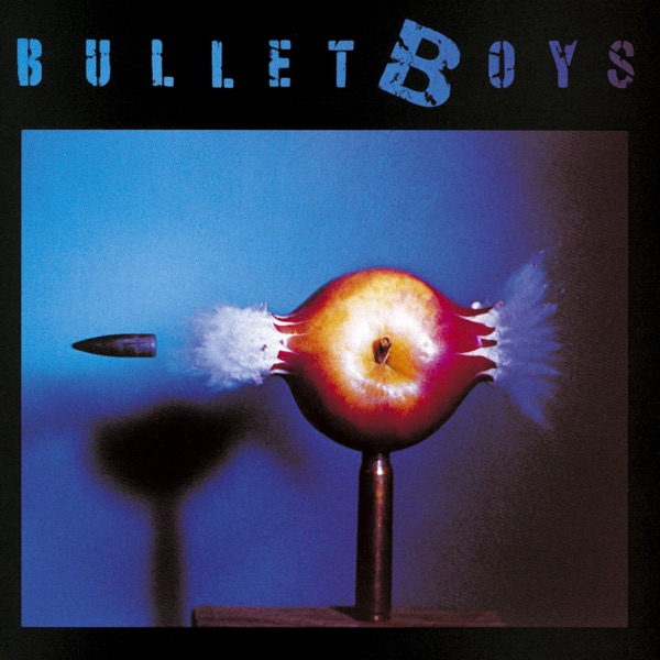 Bulletboys - Smooth Up In Ya