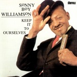 Sonny Boy Williamson - I Can't Understand