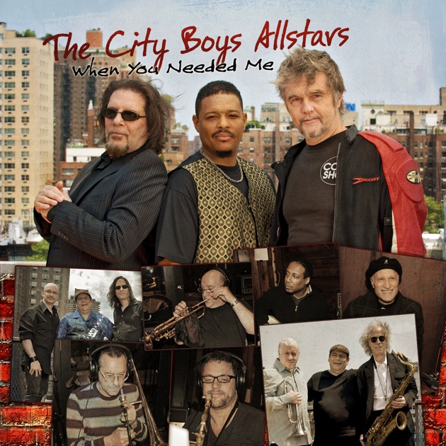 When You Needed Me (Live From The Cutting Room Nyc) [feat. Horace Scott U0026  Andy Snitzer]   Single By The City Boys Allstars On Apple Music Part 82