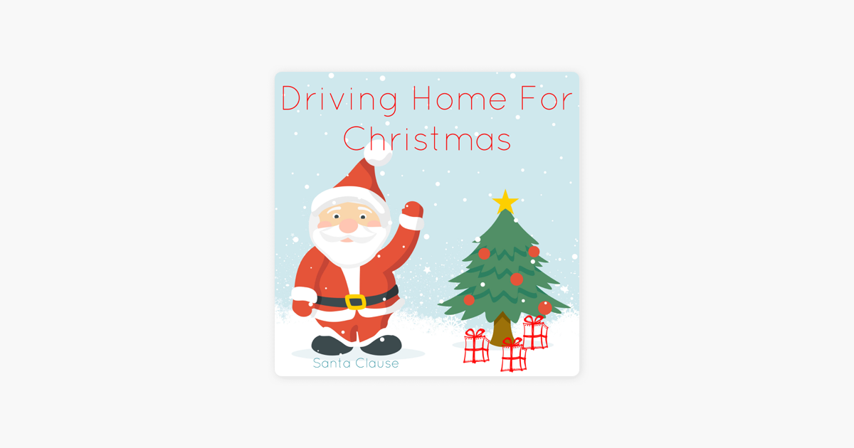 Driving Home For Christmas.Driving Home For Christmas Single By Santa Clause