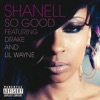 So Good (feat. Lil Wayne, Drake) - Single, Shanell