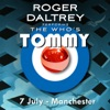 Roger Daltrey Performs The Who's Tommy (7 July 2011 Manchester, UK) [Live], Roger Daltrey