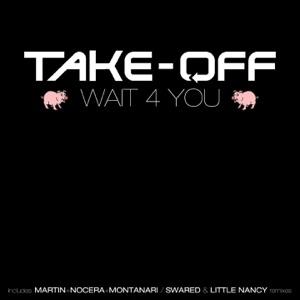 Take Off - Wait 4 You (Take-Off Club Mix)
