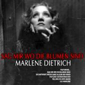Marlene Dietrich: Sag Mir Wo Die Blumen Sind
