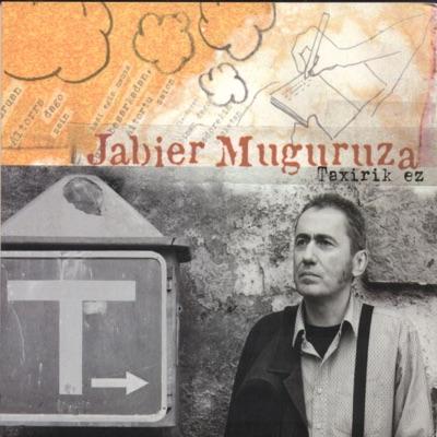 Taxirik Ez (feat. Txema Garcés, Angel Unzu, David Gomez, María Otzerinjauregi, Roberto Yaben, Mikel Azpiroz & Maite Aseginolaza) - Jabier Muguruza