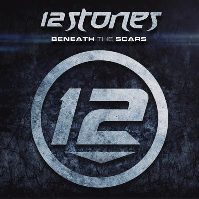 Beneath the Scars - 12 Stones