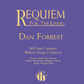 Dan Forrest: Requiem For The Living-Bel Canto Company & Welborn Young