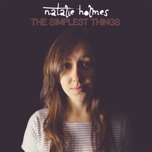 Natalie Holmes - The Simplest Things - EP