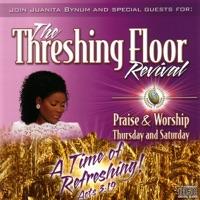 Juanita Bynum - The Threshing Floor Revival: Praise & Worship Thursday and Saturday