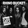 No Song Left Behind (Remastered), Rhino Bucket