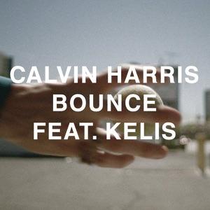 Calvin Harris - Bounce (Radio Edit) [feat. Kelis]