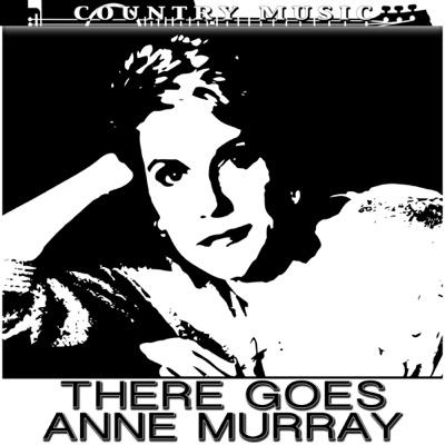 Anne Murray There Goes Anne Murray - Anne Murray