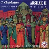 Arshak II Opera (Alexander Spendiaryan Choir & Orchestra)