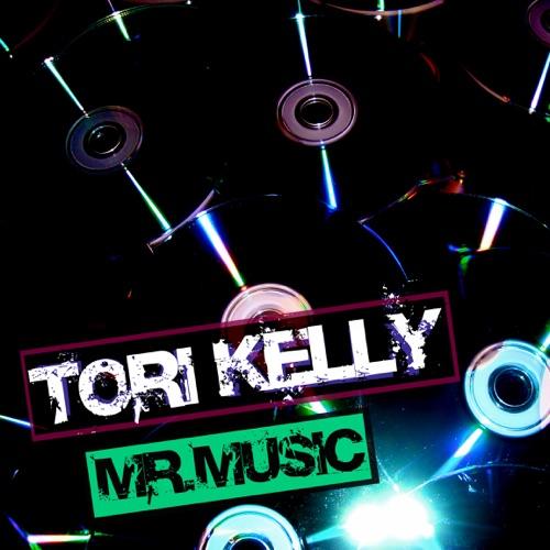 Tori Kelly - Mr. Music - Single