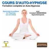 Cours d'auto-hypnose (Apprendre la pratique de l'hypnose sur soi-même)