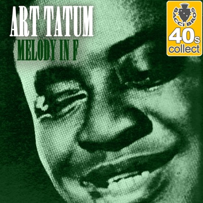 Melody in F (Remastered) - Single - Art Tatum