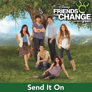 Send It On (feat. Demi Lovato, Jonas Brothers, Hannah Montana & Selena Gomez) - Single Mp3 Download
