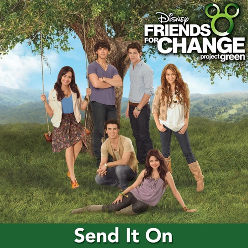 Disney's Friends for Change - Send It On (feat. Demi Lovato, Jonas Brothers, Hannah Montana & Selena Gomez) - EP