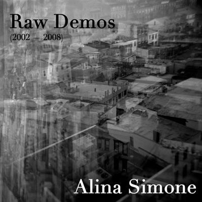 Raw Demos (2002-2008) - Alina Simone