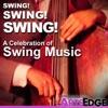 Swing! Swing! Swing! A Celebration of Swing Music