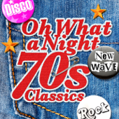 Oh What A Night  70's Classics  Various Artists - Various Artists