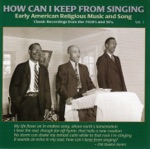 How Can I Keep From Singing, Vol. 1