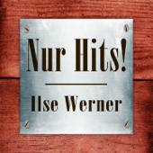 Ilse Werner - Nur Hits!