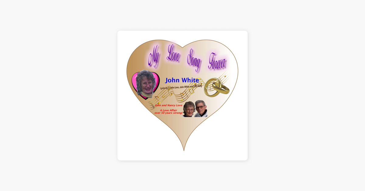 My Love Song Forever - Single by John White on iTunes