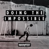 Doing the Impossible, Manafest