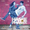 Hasee Toh Phasee (Original Motion Picture Soundtrack) - EP