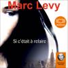 Marc Levy - Si c'était à refaire artwork