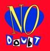 No Doubt, No Doubt