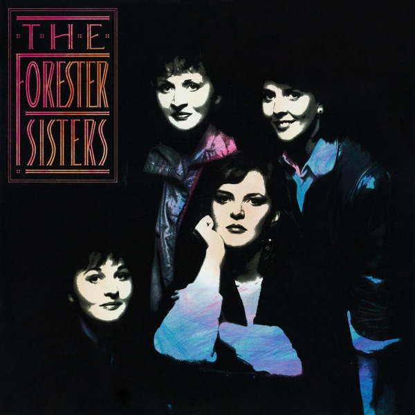 Forester Sisters - Mama's Never Seen Those Eyes