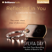 Download Reflected in You: A Crossfire Novel, Book 2 (Unabridged) Audio Book