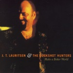 J.T. Lauritsen & The Buckshot Hunters - It Only Hurts Me When I Cry