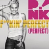 P!nk - Fkin Perfect Song Lyrics