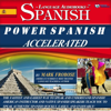Mark Frobose - Power Spanish I Accelerated - 8 One Hour Audio Lessons - Complete Transcript/Listening Guide (English and Spanish Edition) (Unabridged)  artwork