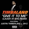 Give It to Me Laugh at Em Remix Single