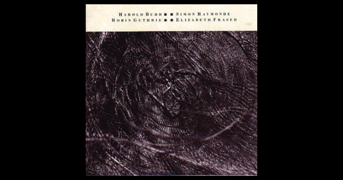 The Moon And The Melodies By Cocteau Twins Amp Harold Budd