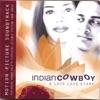 Indian Cowboy Motion Picture Soundtrack Featuring Karsh Kale